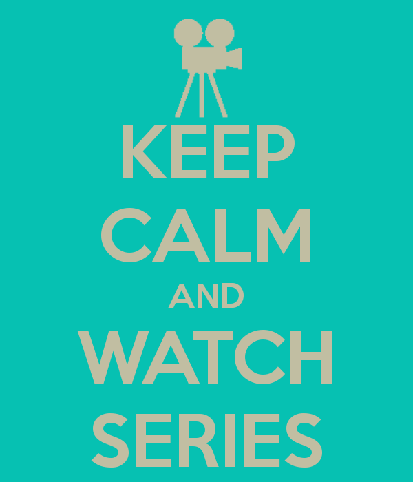keep-calm-and-watch-series-www.jesuislinsolente.com